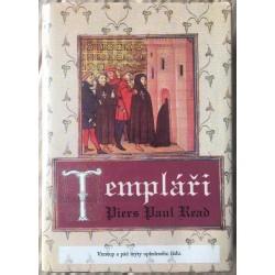 Templáři - Vzestup a pád mýty opředeného řádu