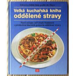 Velká kuchařská kniha oddělené stravy - Zdraví a štíhlá linie podle dr. Haye