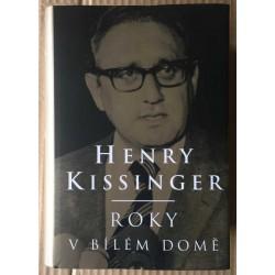 Henry Kissinger - Roky v Bílém domě