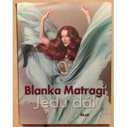 Blanka Matragi - Jedu dál