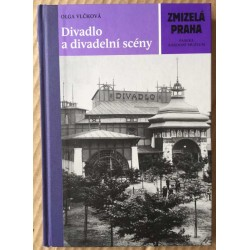 Zmizelá Praha: Divadlo a divadelní scény