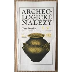 Archeologické nálezy: Chrudimsko /t-z/ - sbírky Okresního muzea v Chrudimi