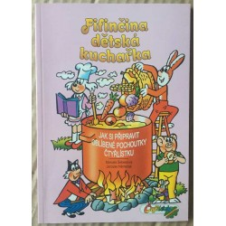 Fifinčina dětská kuchařka - Jak si připravit oblíbené pochoutky Čtyřlístku