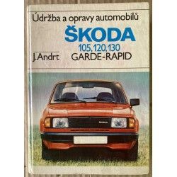 Údržba a opravy automobilů Škoda 105, 120, 130 GARDE-RAPID