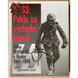 SS: Peklo na východní frontě - Válka Waffen-SS v Rusku 1941-1945