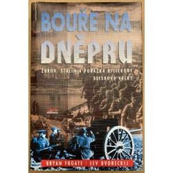 Bouře na Dněpru: Žukov, Stalin a porážka Hitlerovy bleskové války