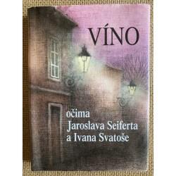 Víno očima Jaroslava Seiferta a Ivana Svatoše